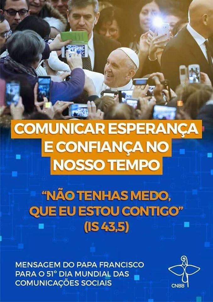 MENSAGEM DO PAPA FRANCISCO  PARA O 51ª DIA MUNDIAL DAS COMUNICAÇÕES SOCIAIS